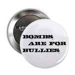 """Bombs Are For Bullies 2.25"""" Button (10 pack)"""