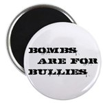 """Bombs Are For Bullies 2.25"""" Magnet (10 pack)"""
