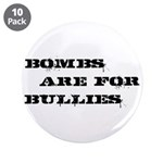"""Bombs Are For Bullies 3.5"""" Button (10 pack)"""