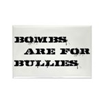Bombs Are For Bullies Rectangle Magnet (10 pack)