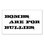 Bombs Are For Bullies Sticker (Rectangle)