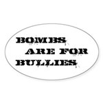 Bombs Are For Bullies Sticker (Oval)