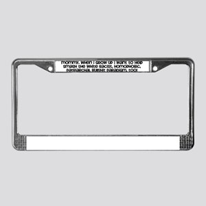 Mommy, when I grow up I want License Plate Frame