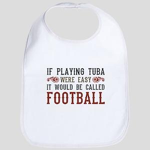 If Playing Tuba Were Easy Bib