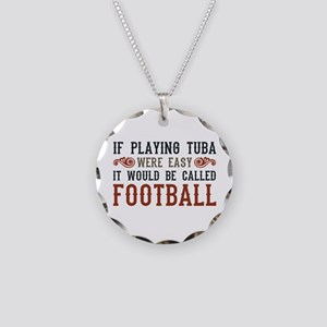If Playing Tuba Were Easy Necklace Circle Charm