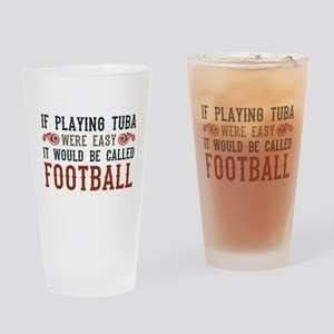 If Playing Tuba Were Easy Drinking Glass
