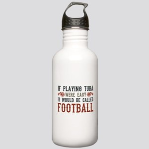 If Playing Tuba Were Easy Stainless Water Bottle 1