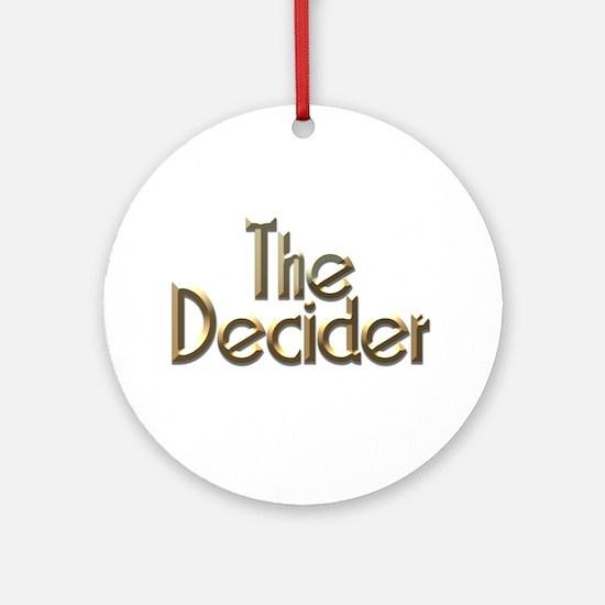 The Decider in Gold Ornament (Round)