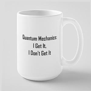 Quantum Mechanics: I Get It, Large Mug