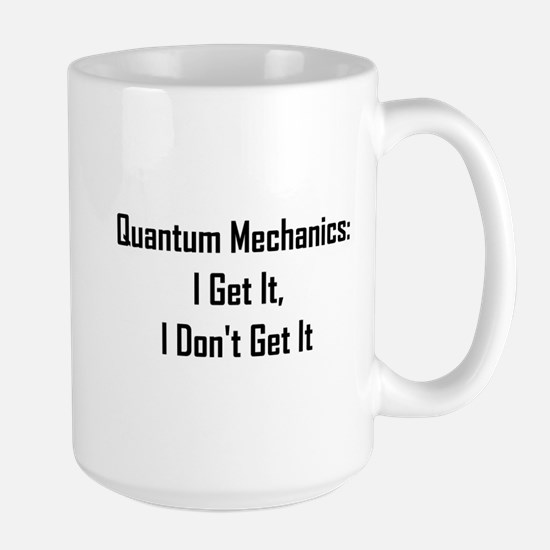 Quantum Mechanics: I Get It, Large Mug