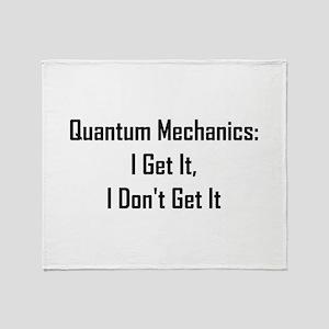 Quantum Mechanics: I Get It, Throw Blanket