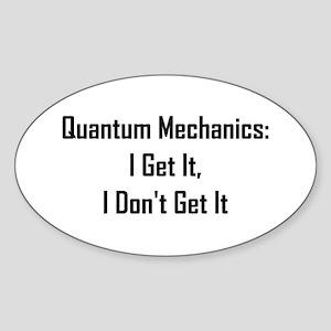Quantum Mechanics: I Get It, Sticker (Oval)