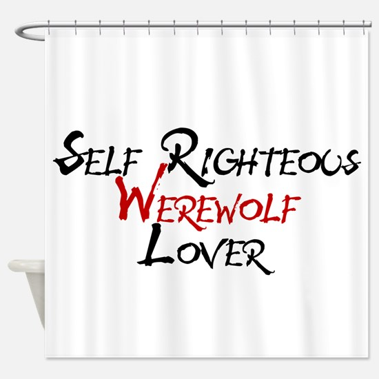 Self Righteous Werewolf Lover Shower Curtain