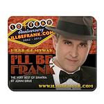 illbefrank.com 10 Year Anniversary Mousepad