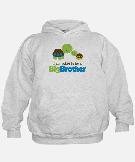 Turtle going to be a Big Brother Hoodie