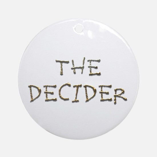 The Decider - Crooked Ornament (Round)