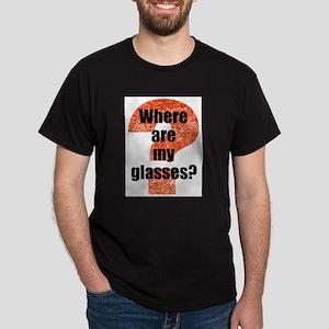 Where are my glasses? Dark T-Shirt