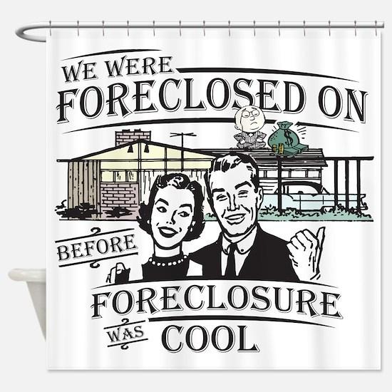 Foreclosure Shower Curtain