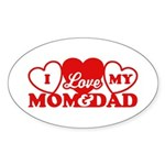 I Love My Mom and Dad Sticker (Oval)