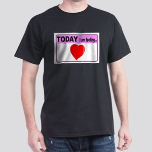 Today I Am Feeling Heart T-Shirt