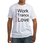 Quit Work Play Trance Fitted T-Shirt