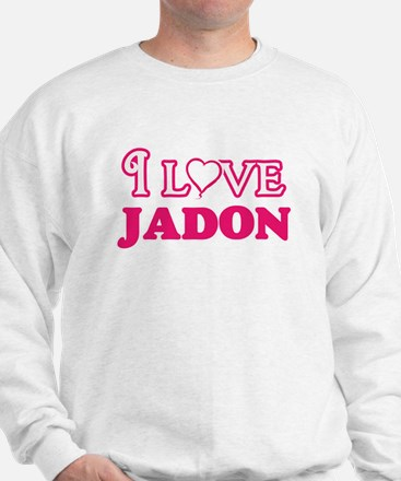 I Love Jadon Sweatshirt