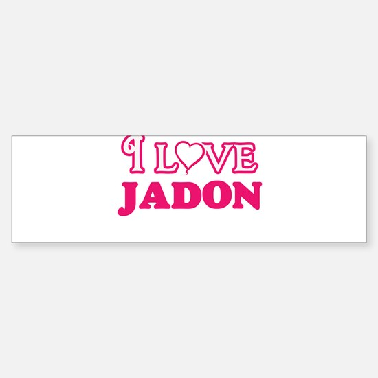 I Love Jadon Bumper Bumper Bumper Sticker