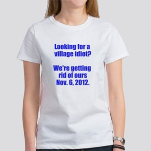 Looking for a village idiot? Women's T-Shirt