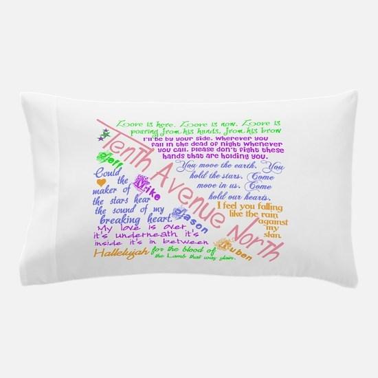 Tenth Avenue North Bright Pillow Case