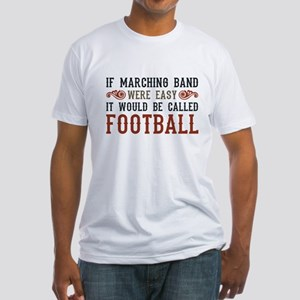 If Marching Band Were Easy Fitted T-Shirt