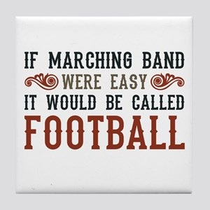 If Marching Band Were Easy Tile Coaster