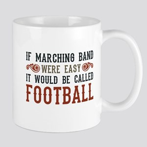 If Marching Band Were Easy Mug