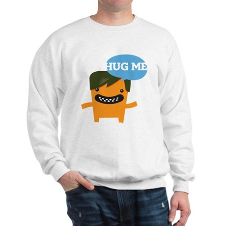 Hug Me Love Me Sweatshirt