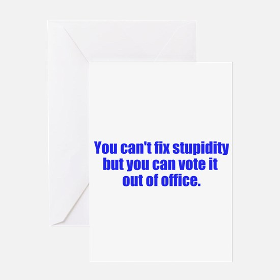 You can't fix stupidity Greeting Card