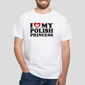 I Love My Polish Princess White T-Shirt