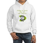 Your Day in the Barrel Hooded Sweatshirt