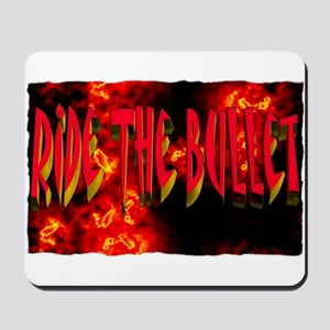 ride the bullet Mousepad