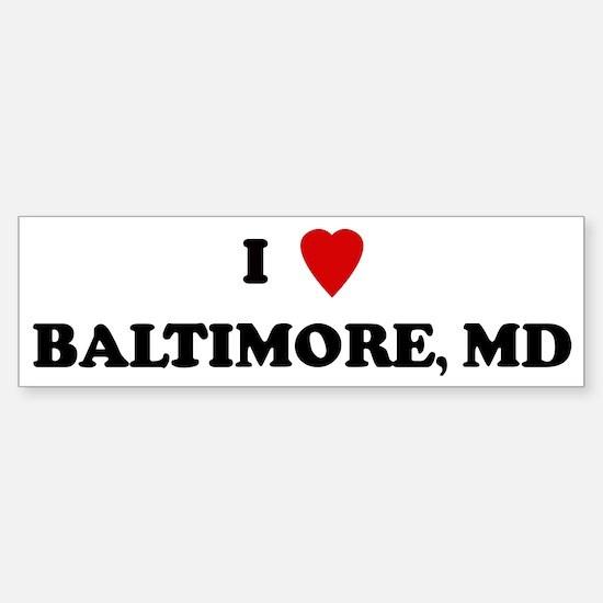 I Love Baltimore Bumper Bumper Bumper Sticker