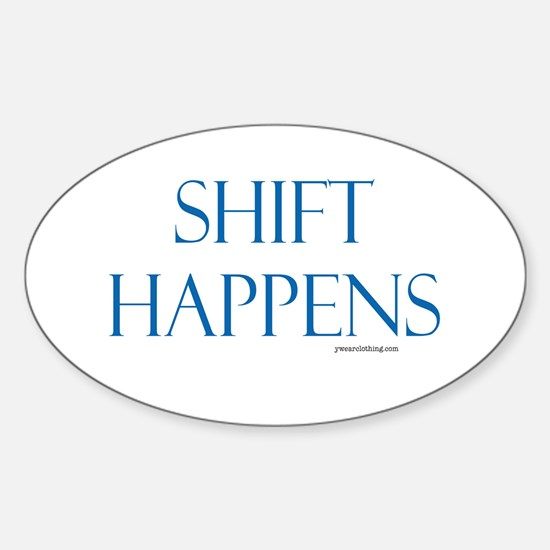 Shift Happens Oval Decal