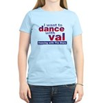 I Want to Dance with Val Women's Light T-Shirt