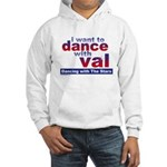 I Want to Dance with Val Hooded Sweatshirt