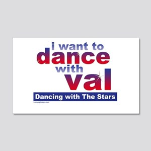 I Want to Dance with Val 20x12 Wall Decal