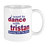 I Want to Dance with Tristan Mug