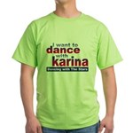I Want to Dance with Karina Green T-Shirt
