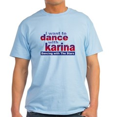 I Want to Dance with Karina T-Shirt