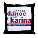 I Want to Dance with Karina Throw Pillow