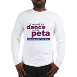 I Want to Dance with Peta Long Sleeve T-Shirt
