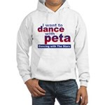 I Want to Dance with Peta Hooded Sweatshirt