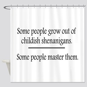 Outgrow Childish Shenanigans Shower Curtain