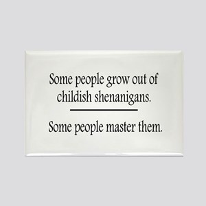 Outgrow Childish Shenanigans Rectangle Magnet